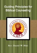 "New Book: COMING SOON  ""Guiding Principles for Biblical Counseling"""