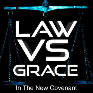 Law vs  Grace in the New Covenant
