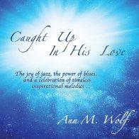 Caught Up In His Love - Album/CD