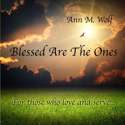 Ann M. Wolf Album - Blessed Are the Ones