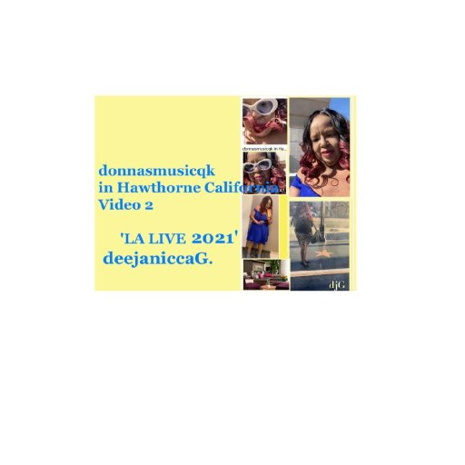 donnasmusicqk in Hawthorne California Video 2 LA LIVE 2021 cover photo with border deejaniccaG