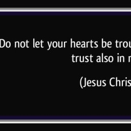 quote-do-not-let-your-hearts-be-troubled-trust-in-god-trust-also-in-me-jesus-christ-36680.jpg