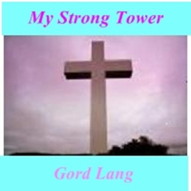 My Strong Tower