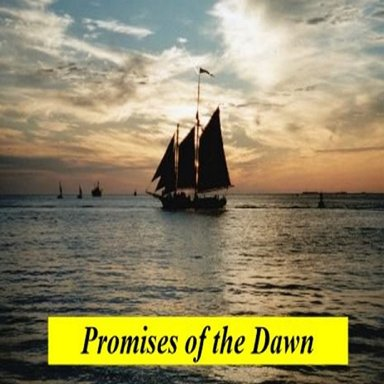 Promises of the Dawn