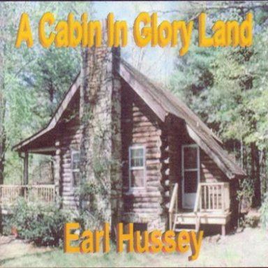 Build me a Cabin in Glory Land