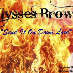 Send It On Down Lord - By: Ulysses Brown