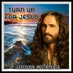 Turn Up For Jesus