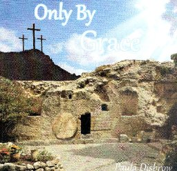 Only By Grace Are We Set Free