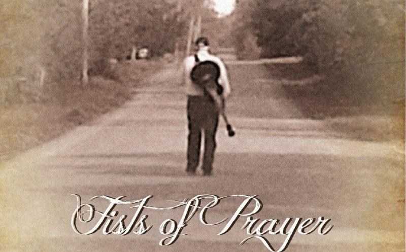Fists of Prayer