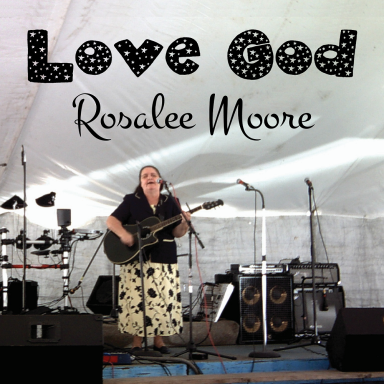Love God   Rosalee Moore