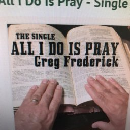 ALL I DO IS PRAY