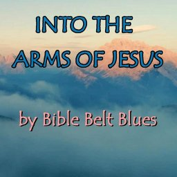Into the Arms of Jesus