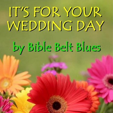 It's For Your Wedding Day