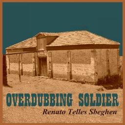 OVERDUBBING SOLDIER