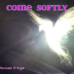 Come Softly