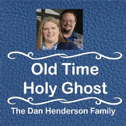 Old Time Holy Ghost