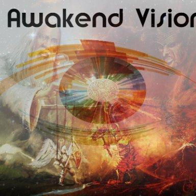I Awakened Vision