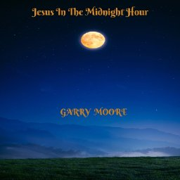 Jesus In The Midnight Hour