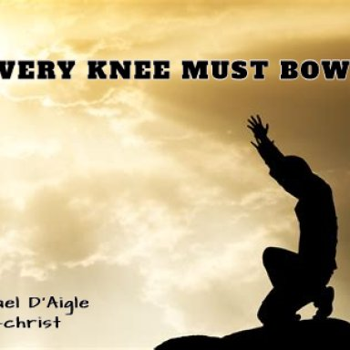 EVERY KNEE MUST BOW