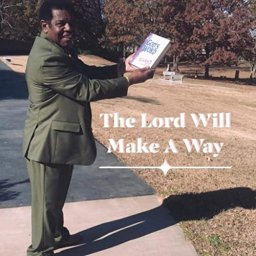 The Lord Will Make A Way Somehow