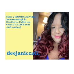deejaniccaG. - Video 2 PROMO and Video donnasmusicqk in Hawthorne California  Video 2 LA LIVE 2021 (Full Video)