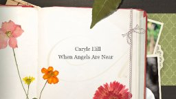 Caryle Hill - When Angels Are Near