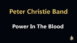 Peter Christie Band - Power In The Blood
