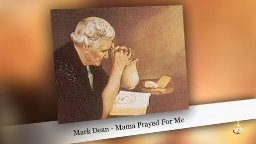 Mark Dean - Mama Prayed For Me
