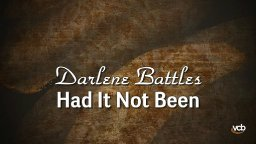 Darlene Battles - Had It Not Been