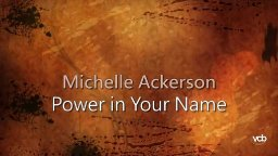 Michelle Ackerson - Power in Your Name