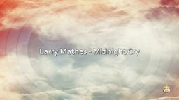 Larry Mathes - Midnight Cry