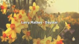 Larry Mathes - Daystar